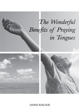 The Wonderful Benefits of Praying in Tongues